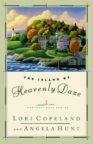 The Island of Heavenly Daze by Lori Copeland