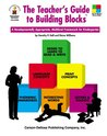 The Teacher's Guide to Building Blocks™: A Developmentally Appropriate, Multilevel Framework for Kindergarten