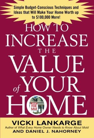 How to Increase the Value of Your Home by Vicki Lankarge