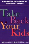 Take Back Your Kids: Confident Parenting in Turbulent Times