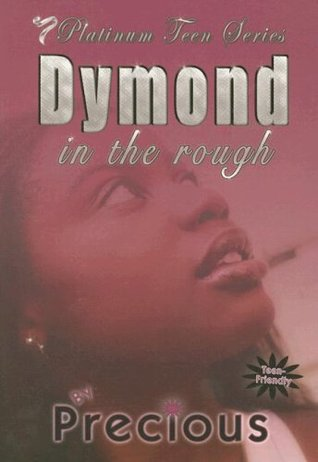 Dymond in the Rough by Precious