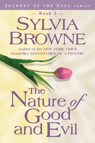 The Nature of Good and Evil by Sylvia Browne