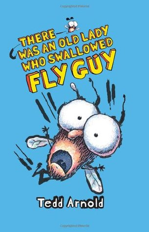 There Was an Old Lady Who Swallowed Fly Guy by Tedd Arnold