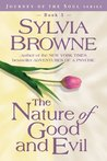 The Nature of Good and Evil (Journey of the Soul, #3)
