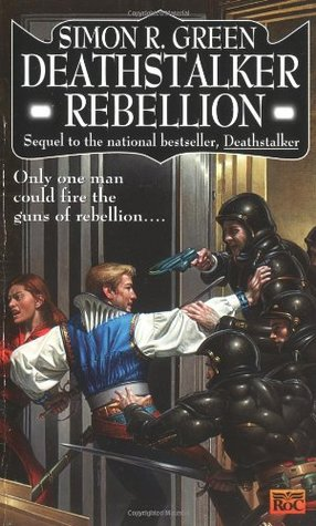 Deathstalker Rebellion by Simon R. Green