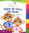 Baby da Vinci: My Body (Baby Einstein)