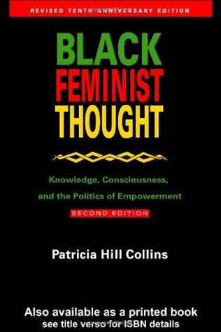 Black Feminist Thought by Patricia Hill Collins