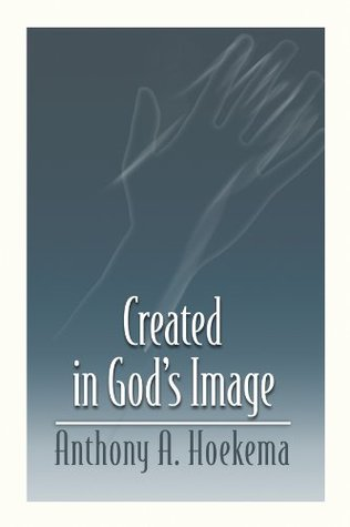 Created in God's Image by Anthony A. Hoekema