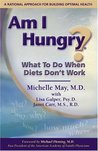 Am I Hungry? What to Do When Diets Don't Work