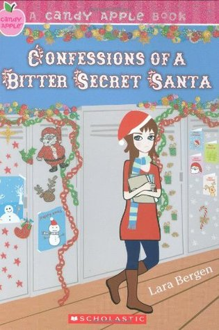 Confessions of a Bitter Secret Santa by Lara Bergen