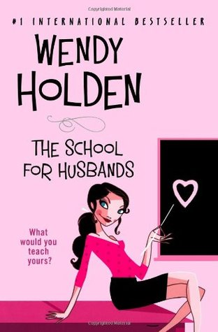 School for Husbands by Wendy Holden