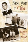 Next Year in Cuba: A Cubano's Coming-Of-Age in America