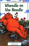 Wheedle on the Needle by Stephen Cosgrove