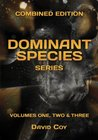 The Dominant Species Series -- Combined Edition
