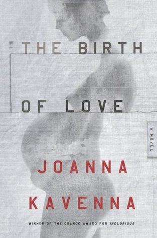 The Birth of Love by Joanna Kavenna