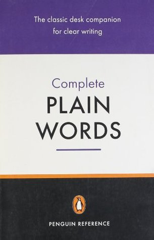 Complete Plain Words 3rd Edition by Ernest A. Gowers