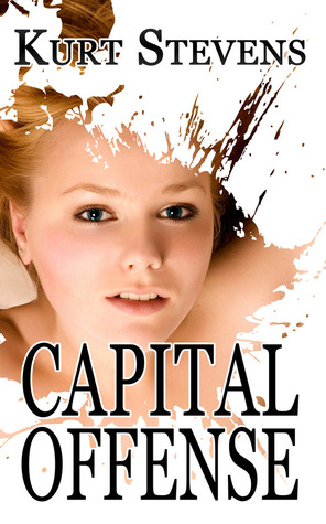 Capital Offense by Kurt Stevens