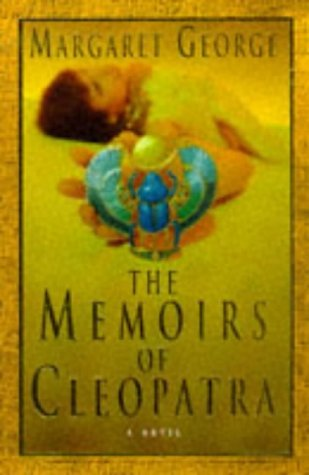 Memoirs of Cleopatra by Margaret George