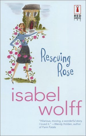Rescuing Rose by Isabel Wolff