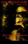 DNA: Code Flesh (Part I)(The True Zombie War)(Special Edition) (Dead Nations' Army)