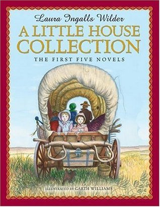 A Little House Collection by Laura Ingalls Wilder