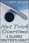 Hat Trick Overtime: A Classic Winter's Night