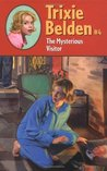 The Mysterious Visitor (Trixie Belden, #4)