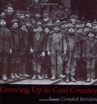 Growing Up in Coal Country by Susan Campbell Bartoletti