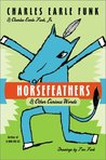 Horsefeathers and Other Curious Words