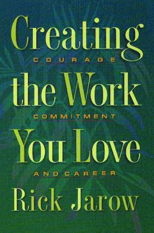 Creating the Work You Love by Rick Jarow