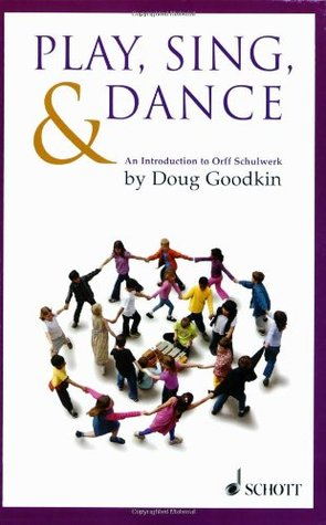 Free download Play, Sing & Dance: An Introduction to Orff Schulwerk RTF