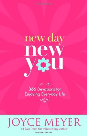New Day, New You: 366 Devotions for Enjoying Everyday Life by Joyce Meyer — R...