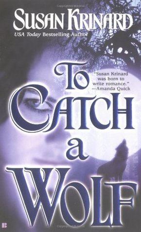 To Catch A Wolf by Susan Krinard