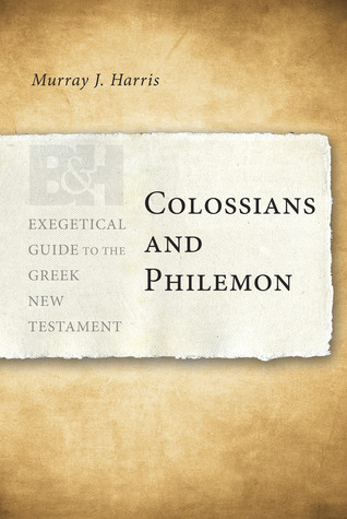 Download online for free Colossians and Philemon (Exegetical Guide to the Greek New Testament) ePub by Murray J. Harris