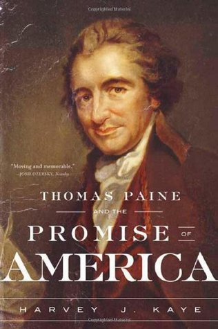 Thomas Paine and the Promise of America by Harvey J. Kaye