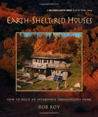Read online Earth-Sheltered Houses: How to Build an Affordable... PDF