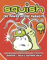 The Power of the Parasite (Squish, #3)