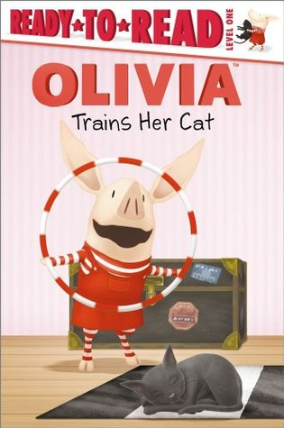 OLIVIA Trains Her Cat by Sarah Albee