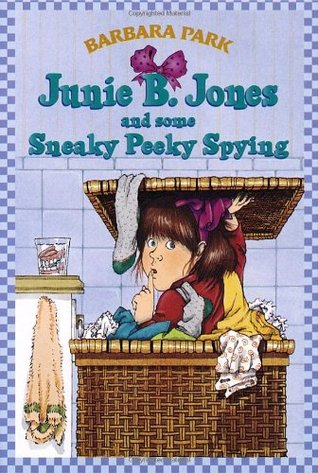 Junie B. Jones and Some Sneaky Peeky Spying by Barbara Park