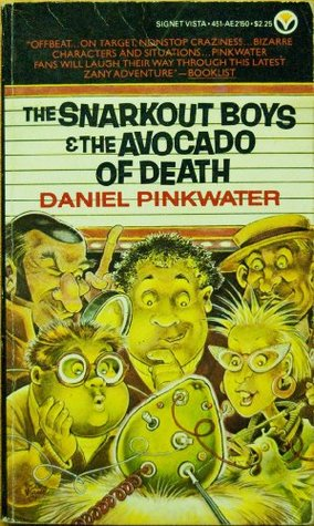 The Snarkout Boys and the Avocado of Death by Daniel Pinkwater