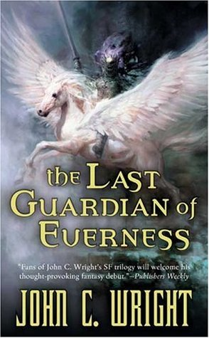 The Last Guardian of Everness by John C. Wright