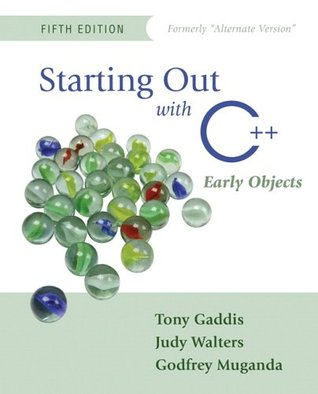 Starting Out with C++: Early Objects (Formerly Alternate Edition) (5th Edition)
