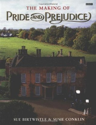 The Making of Pride and Prejudice (BBC) by Sue Birtwistle