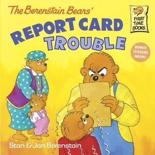 The Berenstain Bears' Report Card Trouble by Stan Berenstain