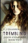 Trembling (Jason and Azazel, #2)