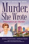 Murder, She Wrote: Prescription For Murder (Murder, She Wrote, #39)