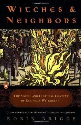 Find Witches and Neighbors: The Social and Cultural Context of European Witchcraft PDF by Robin Briggs