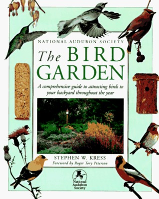 The Bird Garden by Stephen W. Kress
