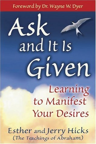 Ask & It Is Given by Esther Hicks