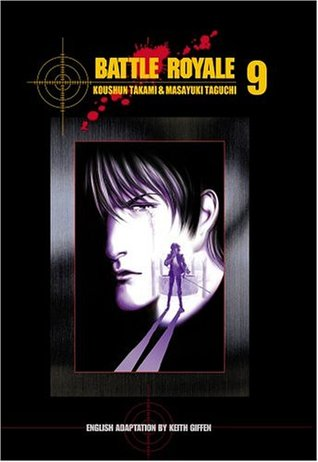 Battle Royale, Vol. 09 (Battle Royale, #9)